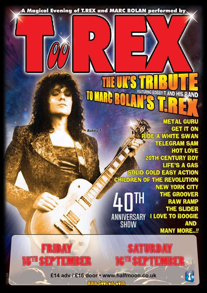 The 40th Anniversary Show with TooREX at Half Moon - Putney